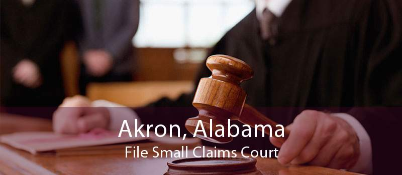 Akron, Alabama File Small Claims Court