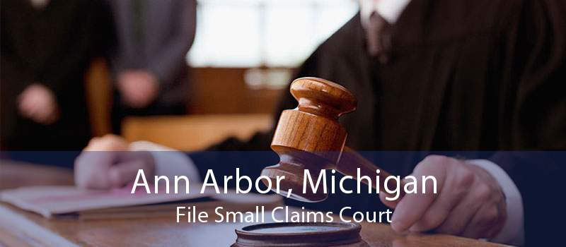 Ann Arbor, Michigan File Small Claims Court