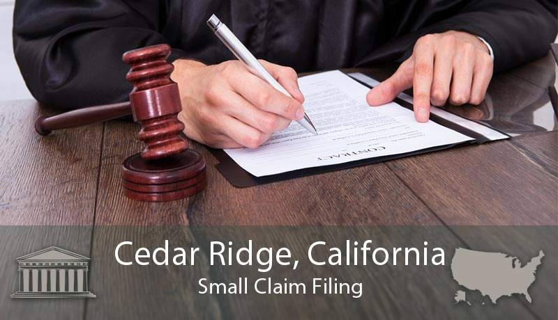 Cedar Ridge, California Small Claim Filing
