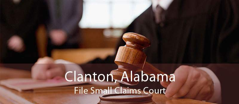 Clanton, Alabama File Small Claims Court