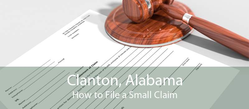 Clanton, Alabama How to File a Small Claim