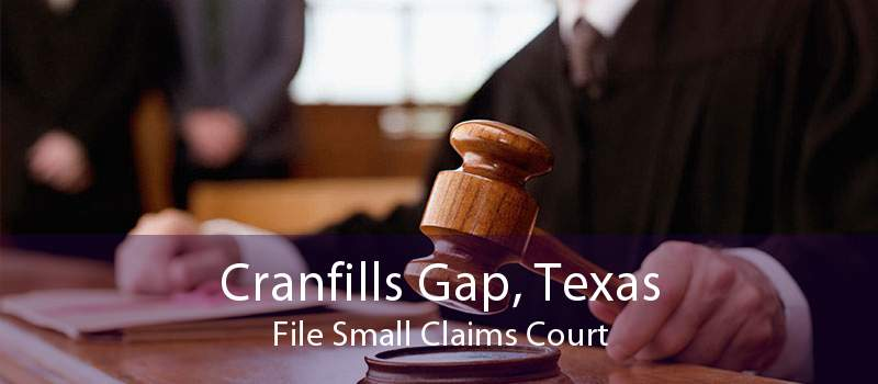 Cranfills Gap, Texas File Small Claims Court