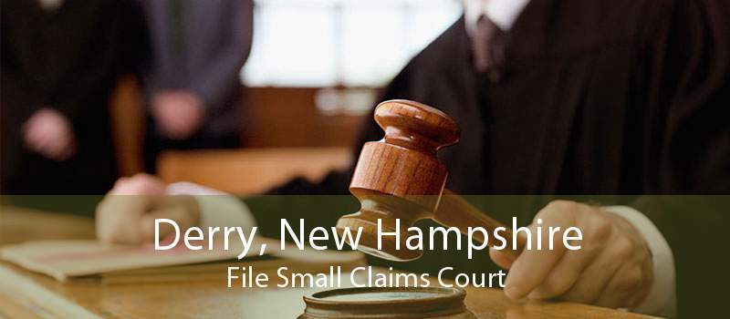 Derry, New Hampshire File Small Claims Court