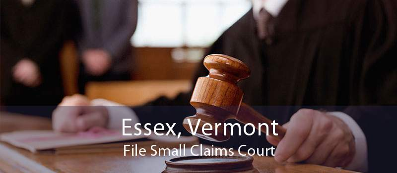 Essex, Vermont File Small Claims Court