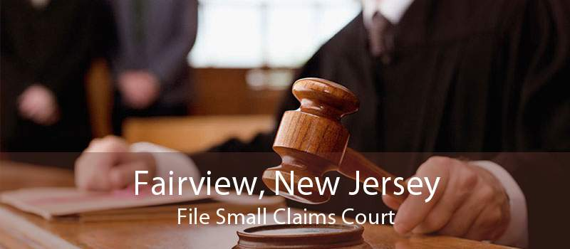 Fairview, New Jersey File Small Claims Court