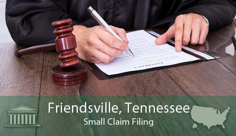 Friendsville, Tennessee Small Claim Filing