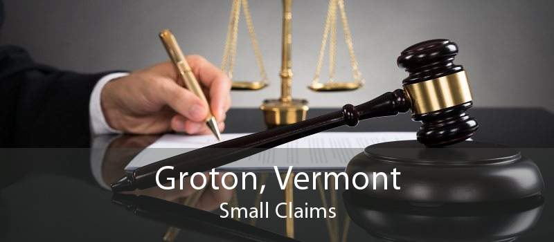 Groton, Vermont Small Claims