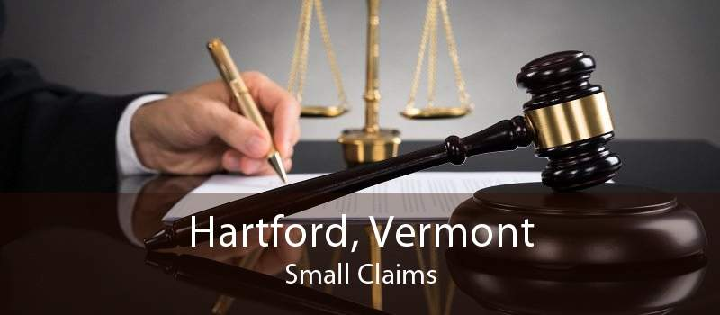 Hartford, Vermont Small Claims