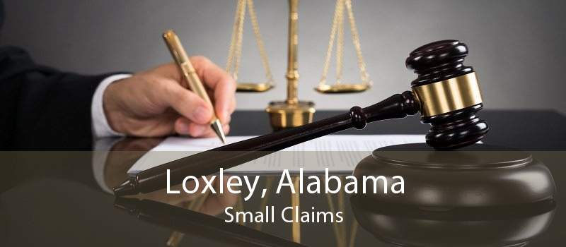 Loxley, Alabama Small Claims