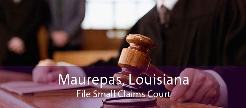 Maurepas, Louisiana File Small Claims Court