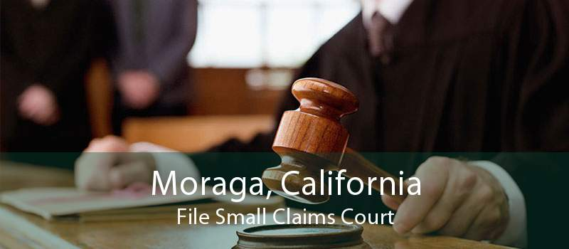 Moraga, California File Small Claims Court