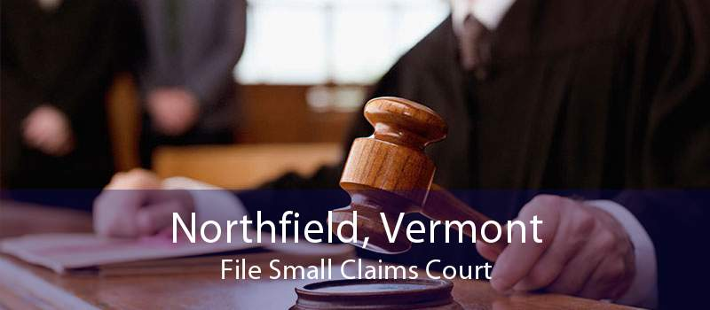 Northfield, Vermont File Small Claims Court