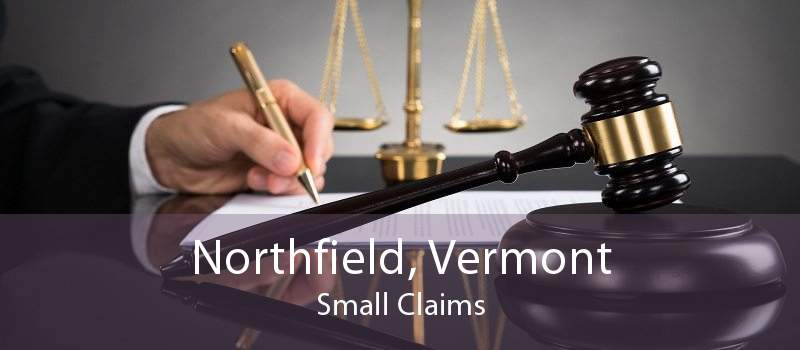 Northfield, Vermont Small Claims
