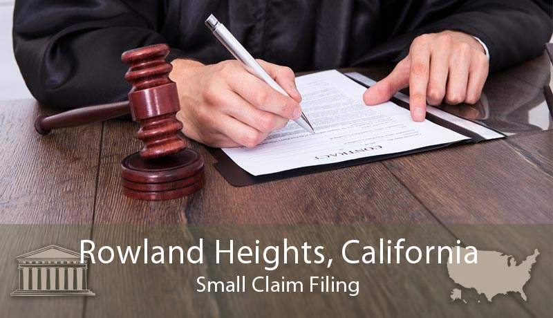 Rowland Heights, California Small Claim Filing