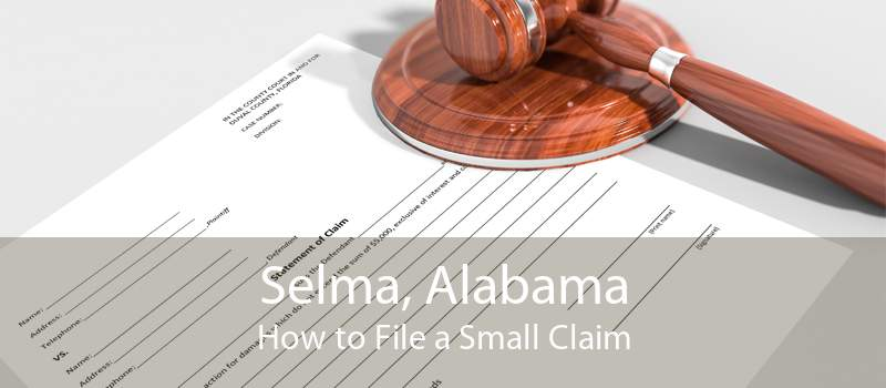 Selma, Alabama How to File a Small Claim
