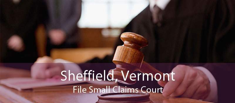 Sheffield, Vermont File Small Claims Court
