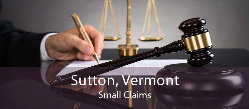 Sutton, Vermont Small Claims