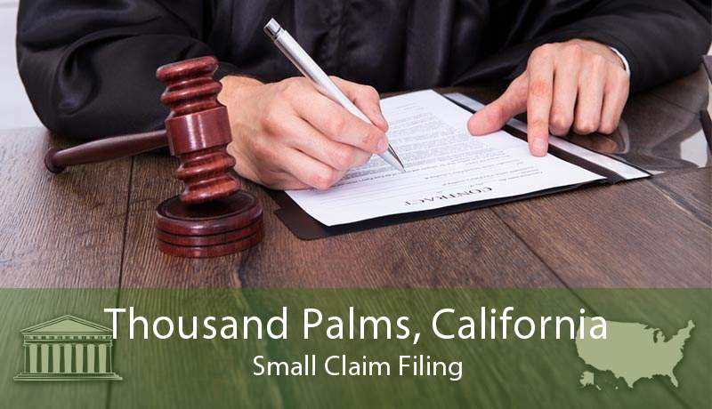Thousand Palms, California Small Claim Filing