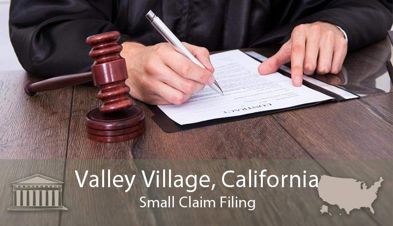 Valley Village, California Small Claim Filing
