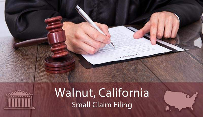 Walnut, California Small Claim Filing