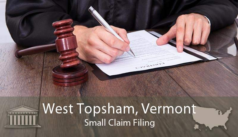 West Topsham, Vermont Small Claim Filing
