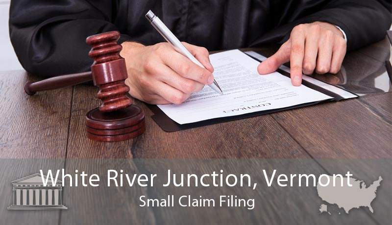 White River Junction, Vermont Small Claim Filing
