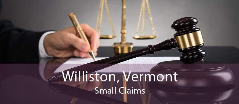 Williston, Vermont Small Claims